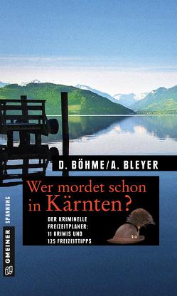 Wer mordet schon in Kärnten? von Bleyer,  Alexandra, Böhme,  Dorothea