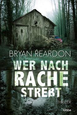 Wer nach Rache strebt von Reardon,  Bryan, Schumacher,  Rainer