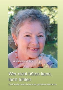 Wer nicht hören kann, lernt fühlen von Mundschin-Bohn,  Ingrid