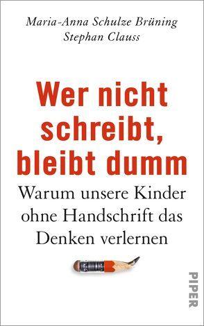 Wer nicht schreibt, bleibt dumm von Clauss,  Stephan, Schulze Brüning,  Maria-Anna