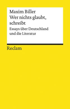 Wer nichts glaubt, schreibt von Assheuer,  Thomas, Biller,  Maxim