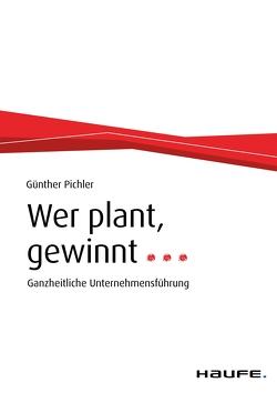 Wer plant, gewinnt… von Pichler,  Günther