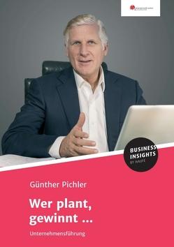 Wer plant, gewinnt … von Pichler,  Günther