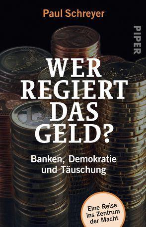 Wer regiert das Geld? von Schreyer,  Paul
