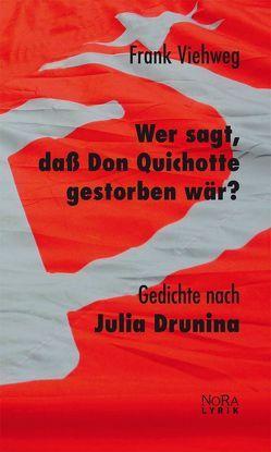 Wer sagt, daß Don Quichotte gestorben wär? von Viehweg,  Frank