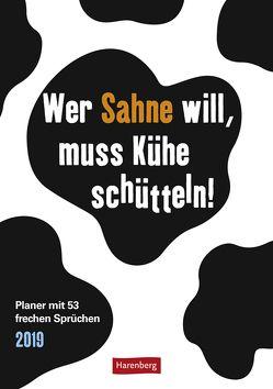 Wer Sahne will, muss Kühe schütteln! – Kalender 2019 von Harenberg