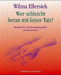 Wer schleicht heran mit leiser Tatz? von Ellersiek,  Wilma, Lögters,  Friederike, Weidenfeld,  Ingrid