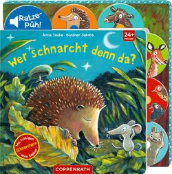 Wer schnarcht denn da? (Soundbuch) von Jakobs,  Günther, Taube,  Anna