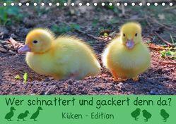 Wer schnattert und gackert denn da? – Küken-Edition (Tischkalender 2019 DIN A5 quer) von Löwer,  Sabine