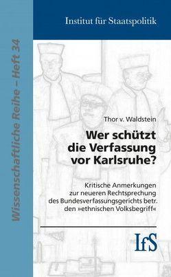 Wer schützt die Verfassung vor Karlsruhe von v. Waldstein,  Thor