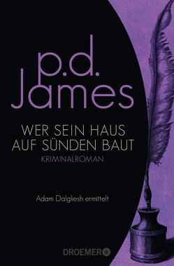 Wer sein Haus auf Sünden baut von James,  P. D., Seibicke,  Christa