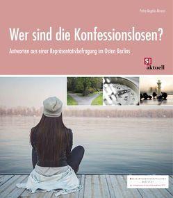 Wer sind die Konfessionslosen? von Ahrens,  Petra-Angela