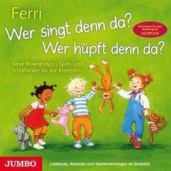 Wer singt denn da? Wer hüpft denn da? von Ferri