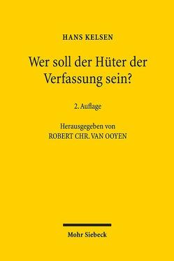 Wer soll der Hüter der Verfassung sein? von Kelsen,  Hans, Ooyen,  Robert Chr. van