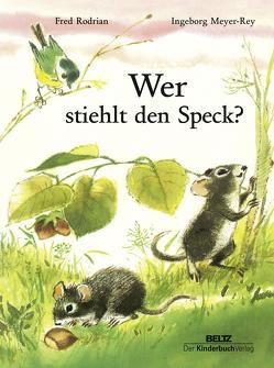 Wer stiehlt den Speck? von Meyer-Rey,  Ingeborg, Rodrian,  Fred
