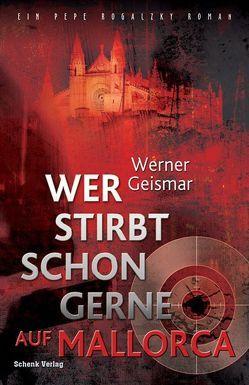Wer stirbt schon gerne auf Mallorca von Geismar,  Werner