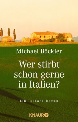 Wer stirbt schon gerne in Italien? von Böckler,  Michael