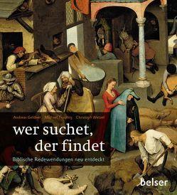 Wer suchet, der findet von Geldner,  Andreas, Trauthig,  Michael, Wetzel,  Christoph
