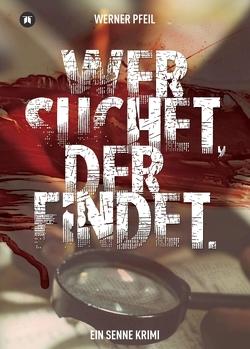 …wer suchet, der findet. von Pfeil,  Werner