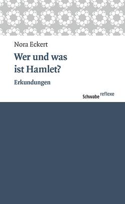 Wer und was ist Hamlet? von Eckert,  Nora