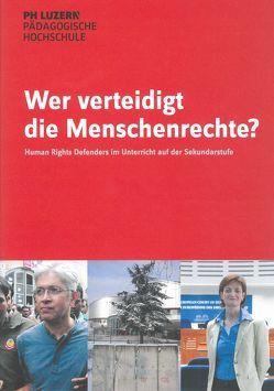 Wer verteidigt die Menschenrechte? von Haas,  Beat, Portmann,  Astrid, Roth,  Marina, Tobler,  Lukas