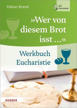 """""""Wer von diesem Brot isst …"""" von Brand,  Fabian"""