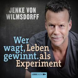 Wer wagt, gewinnt von Wilmsdorff,  Jenke von