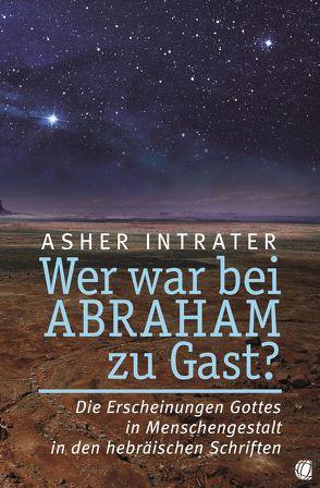 Wer war bei Abraham zu Gast? von Intrater,  Asher