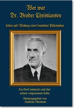Wer war Dr. Broder Christiansen von Thomsen,  Andreas