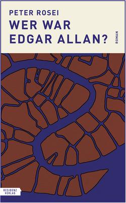 Wer war Edgar Allan? von Rosei,  Peter