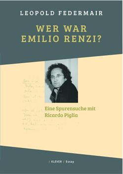 Wer war Emilio Renzi? von Federmair,  Leopold