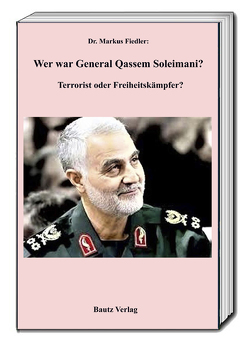 Wer war Genaral Qassem Soleimani? von Fiedler,  Markus