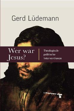 Wer war Jesus? von Lüdemann,  Gerd