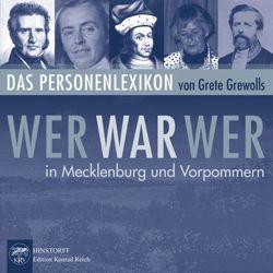 Wer war wer in Mecklenburg und Vorpommern von Grewolls,  Grete