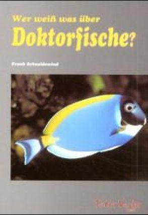 Wer weiss was über Doktorfische von Schneidewind,  Frank