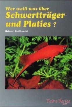 Wer weiss was über Schwertträger und Platies von Stallknecht,  Helmut