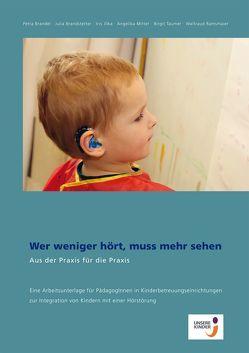 Wer weniger hört, muss mehr sehen von Brandel,  Petra, Brandstetter,  Julia, Jilka,  Iris, Mitter,  Angelika, Ramsmaier,  Waltraud, Taumer,  Birgit