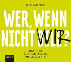 Wer, wenn nicht Bill? von Böttcher,  Sven, Buchgut, Wolf,  Klaus B.