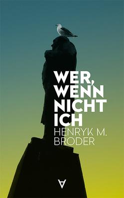 Wer, wenn nicht ich von Broder,  Henryk M