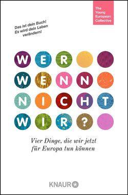Wer, wenn nicht wir? von The Young European Collective