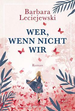 Wer, wenn nicht wir von Leciejewski,  Barbara