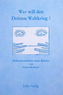 Wer will den Dritten Weltkrieg? von Hinrichs,  Armin, Menkens,  Harm