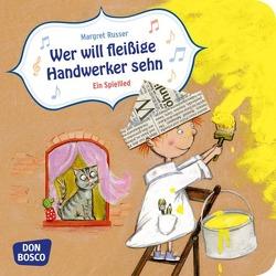 Wer will fleißige Handwerker sehn? Mini-Bilderbuch. von Russer,  Margret