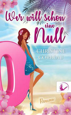 Wer will schon eine Null von Corbeau,  Christine