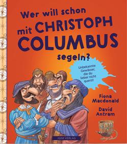 WER WILL SCHON mit Christoph Columbus segeln? von Antram,  David, Macdonald,  Fiona