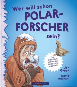 WER WILL SCHON Polarforscher sein? von Antram,  David, Green,  Jen