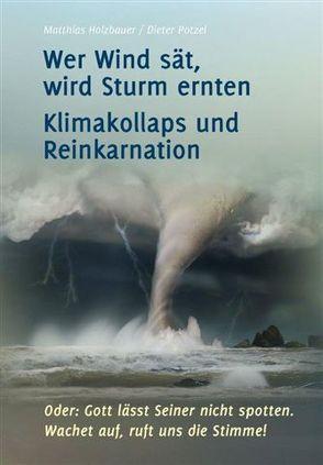 Wer Wind sät, wird Sturm ernten von Holzbauer,  Matthias, Potzel,  Dieter