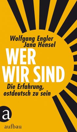 Wer wir sind von Engler,  Wolfgang, Hensel,  Jana