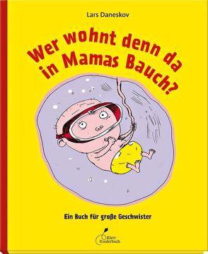 Wer wohnt denn da in Mamas Bauch? von Bigum,  Claus, Daneskov,  Lars, Kutsch,  Angelika