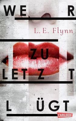 Wer zuletzt lügt von Flynn,  Laurie Elizabeth, Lemke,  Stefanie Frida